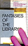 Fantasies of the Library (MIT Press)