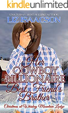 Her Cowboy Billionaire Best Friend's Brother: A Hammond Brothers Novel (Christmas at Whiskey Mountain Lodge Book 3)