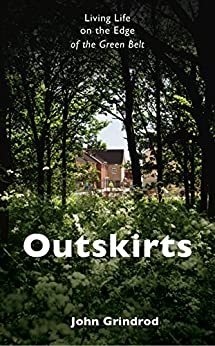 Download for free Outskirts: Living Life on the Edge of the Green Belt