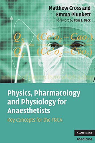 Physics, Pharmacology and Physiology for Anaesthetists: Key Concepts for the FRCA