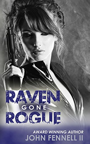 Raven Gone Rogue by [Fennell, John]