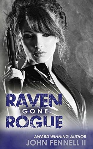 Raven Gone Rogue by [Fennell, John]