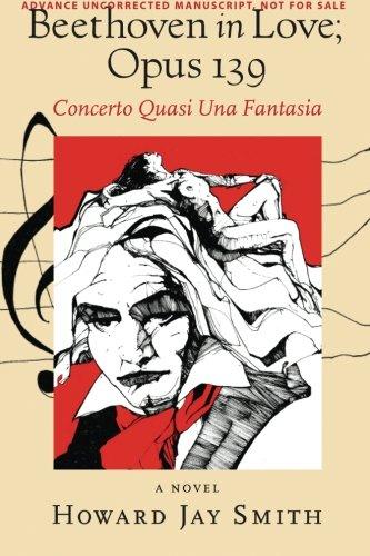 Beethoven in Love; Opus 139: Concerto Quasi Una Fantasia