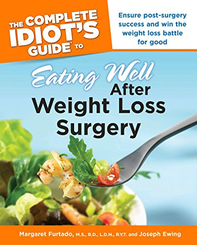 Strength Weight Loss - The Complete Idiot's Guide to Eating Well After Weight Loss Surgery
