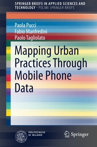 Mapping Urban Practices Through Mobile Phone Data (SpringerBriefs in Applied Sciences and Technology) by Springer