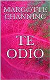 TE ODIO: UNA HISTORIA DE ROMANCE, SEXO Y SUSPENSE EN LA ÉPOCA VICTORIANA (Spanish Edition)