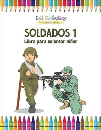 Soldados 1: Libro para colorear niños: Amazon.es: Bold Illustrations ...