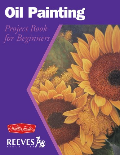 Oil Painting: Project book for beginners (WF /Reeves Getting Started)