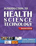 Bundle: Introduction to Health Science Technology, 2nd + Workbook : Introduction to Health Science Technology, 2nd + Workbook, Simmers and Simmers, Louise M., 1435422120