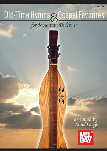 Old Time Hymns and Gospel Favorites for Mountain Dulcimer Arranged by Anne Lough - Mel Bay Books