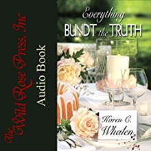 Everything Bundt the Truth: A Dinner Club Murder Mystery Audiobook by Karen C. Whalen Narrated by Ann Simmons