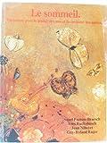 img - for Le sommeil. variations pour le plaisir des uns et la curiosit  des autres book / textbook / text book