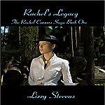 Rachel's Legacy: The Rachel Connors Saga | Lizzy Stevens