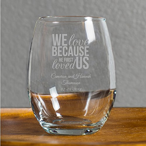 We Love Because He First Loved Us 9 Oz Stemless Wine Glass, 288 Count, Personalized With Names and Date, Printed in Silver, Engagement, Family, Great Anniversary or Couples Gift by customgift