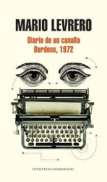 Diario de un canalla / Burdeos, 1972 par Levrero