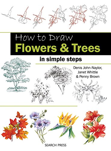 How to Draw Flowers & Trees: in simple steps [Denis John-Naylor - Janet Whittle - Penny Brown] (Tapa Blanda)