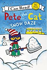Pete the Cat: Snow Daze (My First I Can Read) Paperback