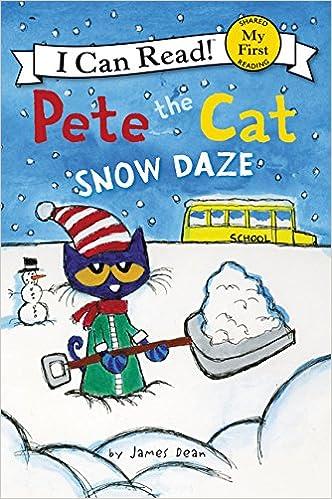 Pete The Cat Snow Daze My First I Can Read Dean James Dean Kimberly Dean James 9780062404268 Amazon Com Books