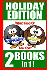 """Holiday Edition- """"What Kind Of Pengiun & Owl Are You?"""" 2 Books In 1!: Give 2 Best-Selling Children's Books In One For Christmas And The Holidays (Who Do You Choose To Be) (Volume 3) Paperback"""