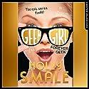 Forever Geek: Geek Girl, Book 6 Hörbuch von Holly Smale Gesprochen von: Katy Sobey