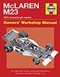 McLaren M23 Manual: An insight into owning, racing and maintaining McLaren's legendary Formula 1 car (Owner's Workshop Manual) (Haynes Owners' Workshop Manuals)