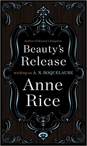 Beauty's Release: A Novel (A Sleeping Beauty Novel): A  N