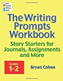 The Writing Prompts Workbook, Grades 1-2, Bryan Cohen, 0985482206