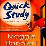 Quick Study: A Murder 101 Mystery, Book 3   Maggie Barbieri