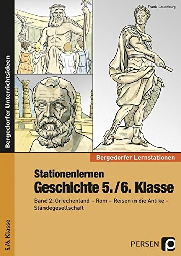 Stationenlernen Geschichte 5./6. Klasse - Band 2: Griechenland - Rom - Reisen in der Antike - Ständegesellschaft (Bergedorfer Lernstationen)