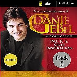 Serie Inspiración: Los mejores mensajes de Dante Gebel [Inspiration Series: The Best Messages of Dante Gebel]