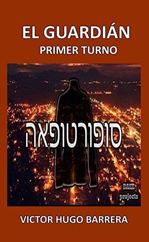 EL GUARDIÁN : PRIMER TURNO (Spanish Edition) by [BARRERA, VICTOR HUGO ,