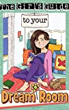 Girl's Guide to Your Dream Room (Christian Girl's Guide To...)