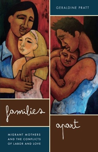 Families Apart: Migrant Mothers and the Conflicts of...