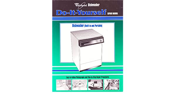 Whirlpool dishwasher do it yourself repair manual whirlpool whirlpool dishwasher do it yourself repair manual whirlpool dishwasher repair manual part no lit677967 rev d whirlpool factory service dept fandeluxe Choice Image