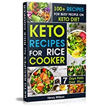 Easy and Healthy Keto Recipes for Rice cooker: Whole Food Ketogenic Rice Cooker Cookbook for Everyone. 7-days Keto Diet Plan for Weight Loss!