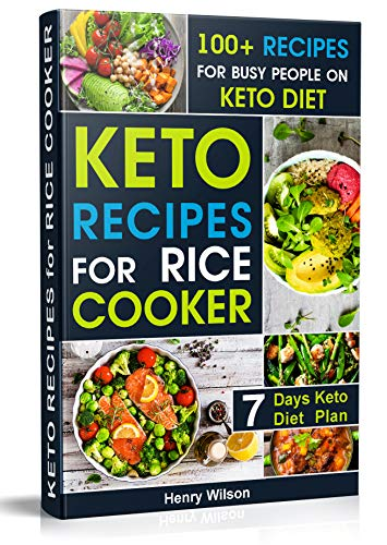 Pdf eBooks Easy and Healthy Keto Recipes for Rice cooker: Whole Food Ketogenic Rice Cooker Cookbook for Everyone. 7-days Keto Diet Plan for Weight Loss!