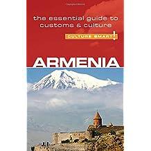 Armenia - Culture Smart!: The Essential Guide to Customs & Culture