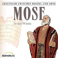 Mose in der Wüste (Abenteuer zwischen Himmel und Erde 6)
