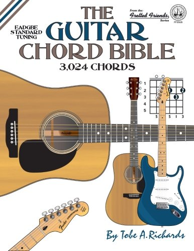 The Guitar Chord Bible: Standard Tuning 3,024 Chords (Fretted Friends) ()