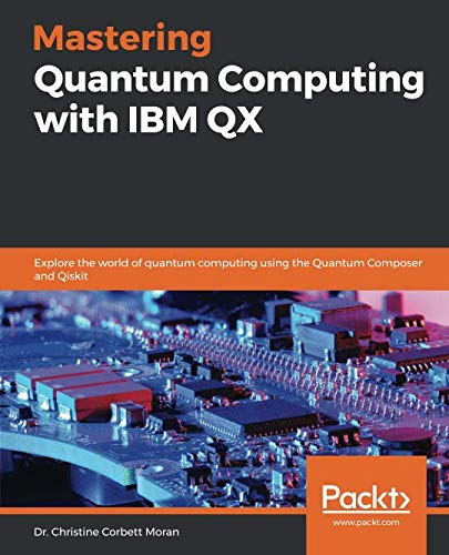 Mastering Quantum Computing with IBM QX