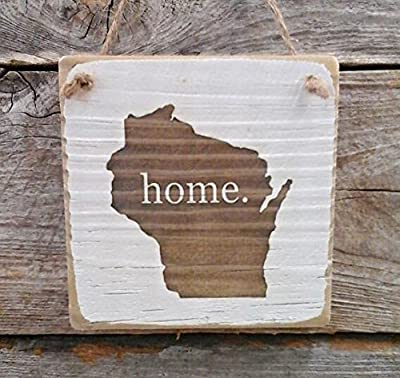 Wisconsin Home Hanger - Wood Ornament - Wisconsin Decor - (small keepsake 4 inches by 4 inches in size)