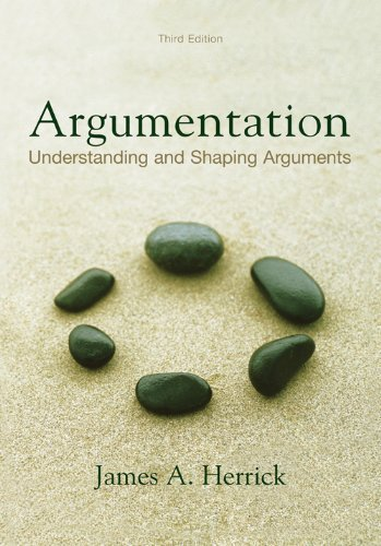 Argumentation: Understanding and Shaping Arguments, third edition