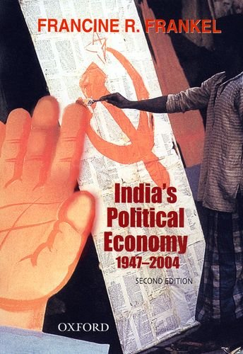 India's Political Economy 1947-2004: The Gradual Revolution
