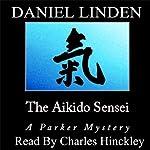 The Aikido Sensei: A Parker Mystery, Book 4 | Daniel Linden