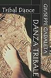 Danza Tribale: Tribal Dance (Italian Edition)