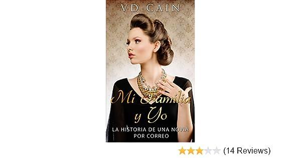 Amazon.com: Mi Familia y Yo: La Historia de una Novia por Correo (Spanish Edition) eBook: VD Cain: Kindle Store
