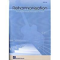 Reharmonisation: Die Kunst, Musikstücke harmonisch zu variieren