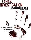 Criminal Investigation: Basic Perspectives (13th Edition)