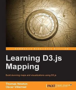 Learning D3.js Mapping by [Newton, Thomas, Oscar Villarreal]