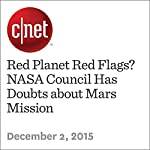 Red Planet Red Flags? NASA Council Has Doubts about Mars Mission | Eric Mack